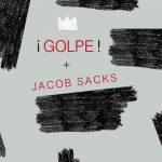 ¡GOLPE! + Jacob Sacks